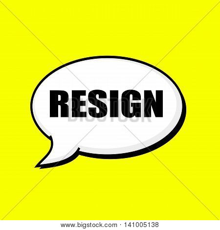 RESIGN black wording on Speech bubbles Background Yellow