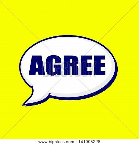 Agree blue-black wording on Speech bubbles Background Yellow