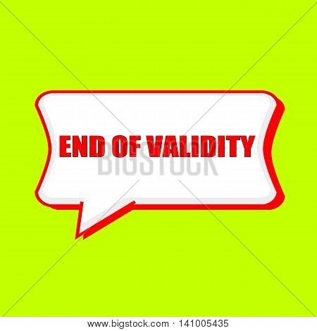 end of validity red wording on Speech bubbles Background Yellow lemon