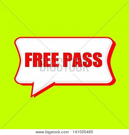 free pass red wording on Speech bubbles Background Yellow lemon