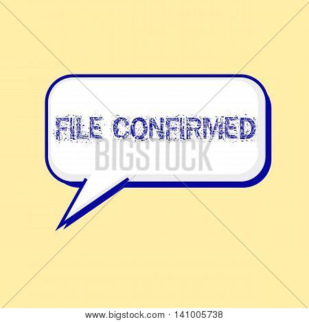 FILE CONFIRMED blue wording on Speech bubbles Background Yellow-White