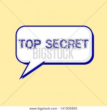 top secret blue wording on Speech bubbles Background Yellow-White