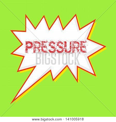 PRESSURE red wording on Speech bubbles Background Green-yellow