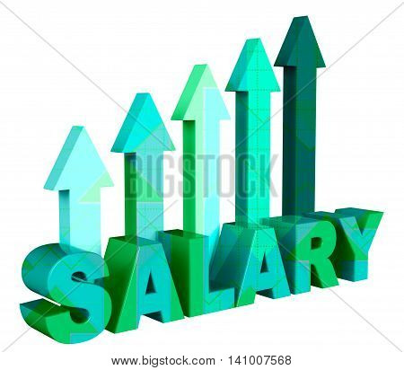 Salary Arrows Shows Pay Salaries And Direction 3D Rendering