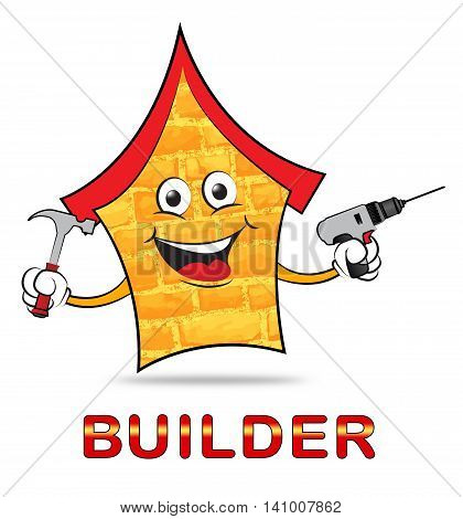 House Builder Represents Real Estate And Apartment