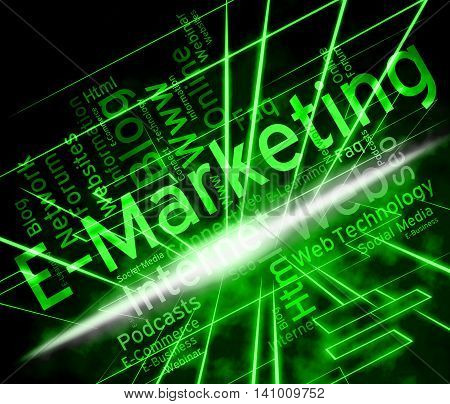 Emarketing Word Shows World Wide Web And Internet Marketing