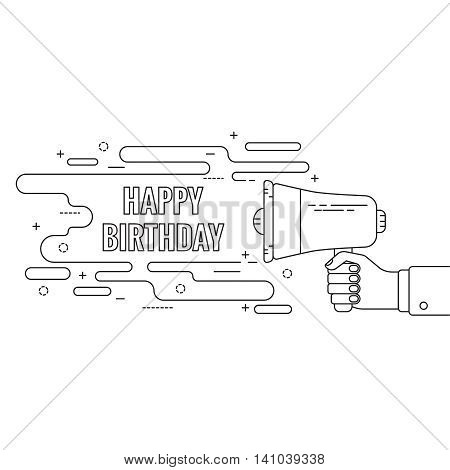 Hand holding a megaphone. Icon  loudspeaker with linear banner, text box. Notification through the speaker, advertisement bullhorn. Vector. Happy Birthday