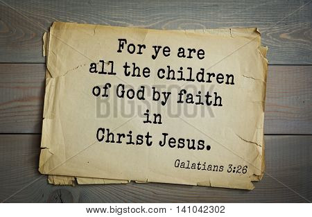 Top 500 Bible verses. For ye are all the children of God by faith in Christ Jesus. Galatians 3:26