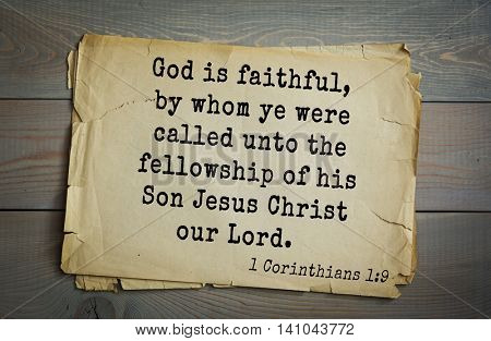 Top 500 Bible verses. God is faithful, by whom ye were called unto the fellowship of his Son Jesus Christ our Lord.  1 Corinthians 1:9