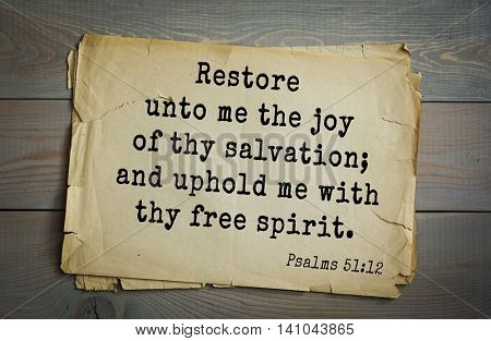Top 500 Bible verses. Restore unto me the joy of thy salvation; and uphold me with thy free spirit.