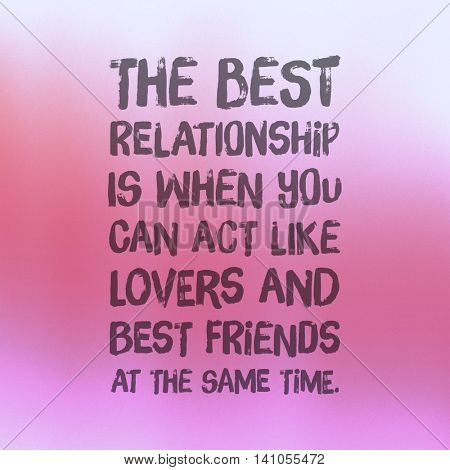 Motivational Quote on purple color background - The best relationship is when you can act like lovers and best friends at the same time