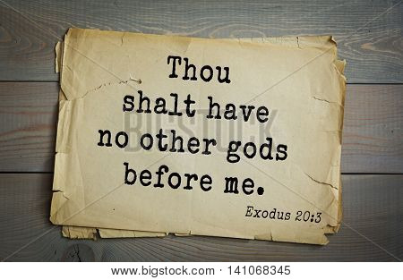 Top 500 Bible verses. Thou shalt have no other gods before me.Exodus 20:3
