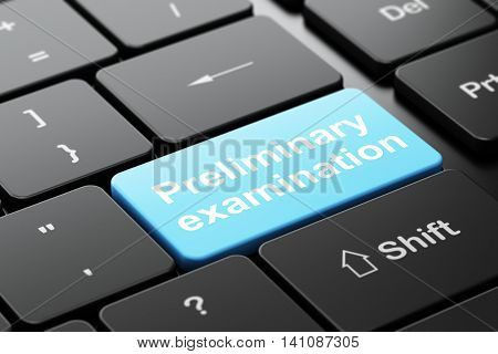 Studying concept: computer keyboard with word Preliminary Examination, selected focus on enter button background, 3D rendering