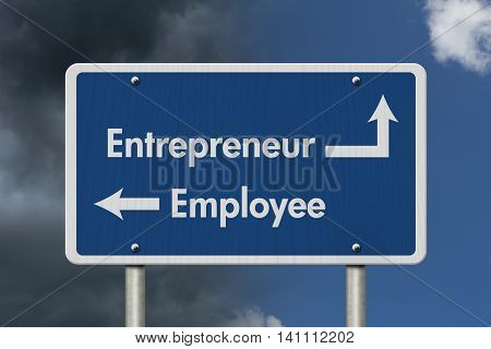 Difference between being an Entrepreneur or an Employee Blue Road Sign with text Entrepreneur and Employee with bright and stormy sky background, 3D Illustration