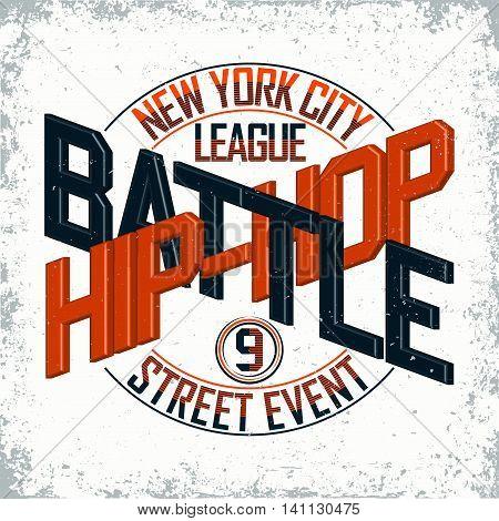 Vintage t-shirt graphic design,  grange print stamp, Hip Hop battle typography emblem, Creative design New York street event logo, Vector