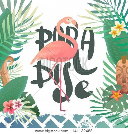 Bright summer illustration with lettering paradise. Print with tropical plants and a flamingo. Frangipani, Plumeria. Hawaii, Bali, Indonesia.
