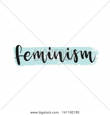 Feminism Word, Ink Hand Lettering.