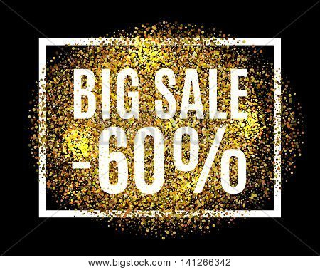 Gold Glitter Background Big Sale 60% Percent Off Sale Promotion Tag. New Year, Christmas Shop Offer.