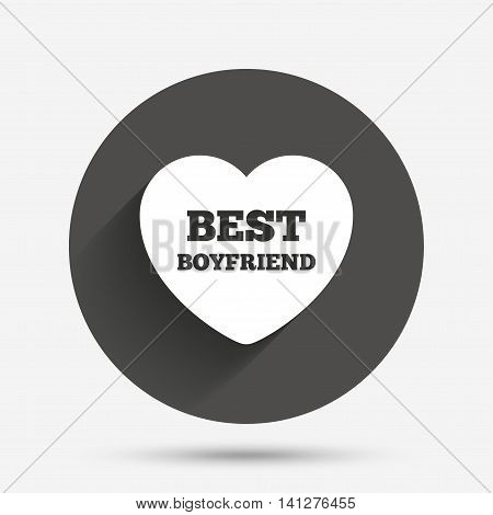 Best boyfriend sign icon. Heart love symbol. Circle flat button with shadow. Vector
