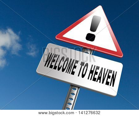 welcome to heaven, nirvana and paradise 3D illustration