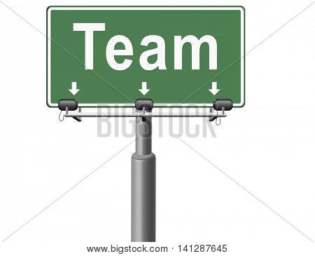 Team spirit at work or business our teamwork banner about us road sign 3D illustration