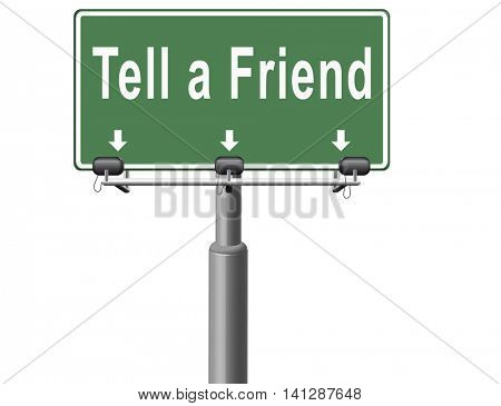 tell a friend share this information and recommend website or site spread the word road sign billboard 3D illustration