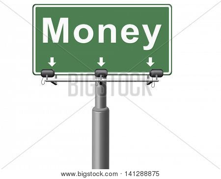 Money, search for cash or credit bank loan or earning dollars, road sign billboard. 3D illustration