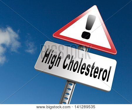 High cholesterol level, lower your saturated fats to avoid cardiovascular disease, road sign billboard. 3D illustration