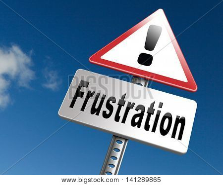 Frustration frustrated and angry getting upset, road sign billboard. 3D illustration