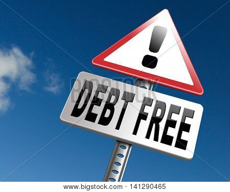 debt free zone or tax reduction today relief of taxes having good credit financial success paying debts for financial freedom road sign billboard 3D illustration