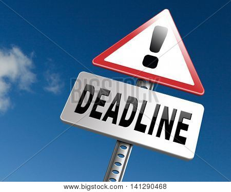 deadline, working time pressure and urgent timing hurry work against clock countdown late appointment, road sign billboard.  3D illustration