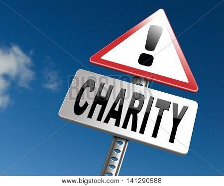 charity fund raising raise money to help donate give a generous donation or help with the fundraise gifts, road sign billboard. 3D illustration