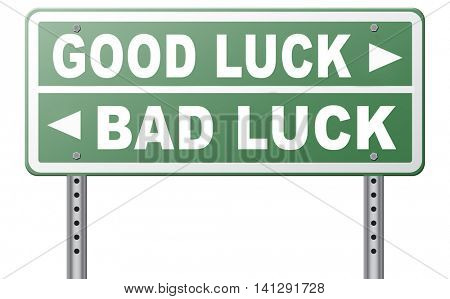 change of luck good or bad, unlucky misfortune or good fortune road sign arrow 3D illustration