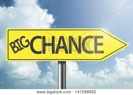 Big Chance yellow sign
