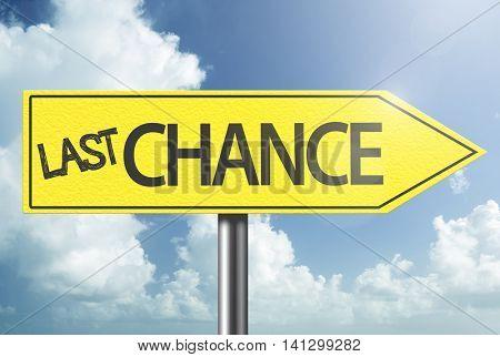 Last Chance yellow sign