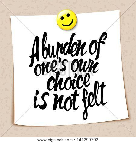 English proverb burden of one's own choice is not felt