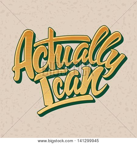 Actually I can inscription in a retro style. Vector illustration