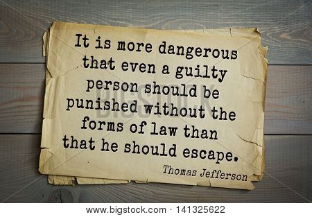 American President Thomas Jefferson (1743-1826) quote.