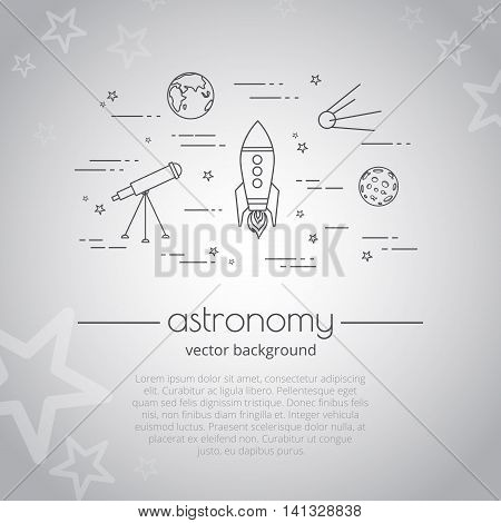Vector background with illustration of space life. Set of astronomy line icons. Astronomy - typography quote. Background for website or cover for book.
