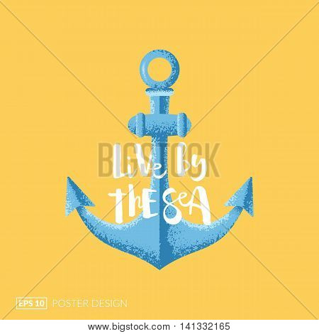 Creative posters series. Vintage anchor illustration with hand-drawn lettering quote
