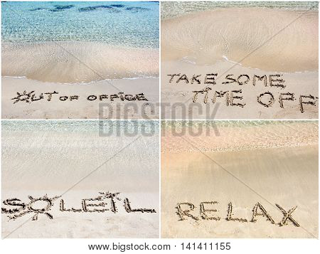 Photo collage of relaxation messages written on sand. Out Of Office Take Some Time Off Soleil Relax
