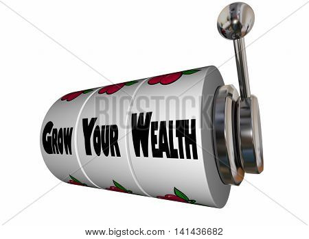 Grow Your Wealth Earn More Money Slot Machine 3d Illustration