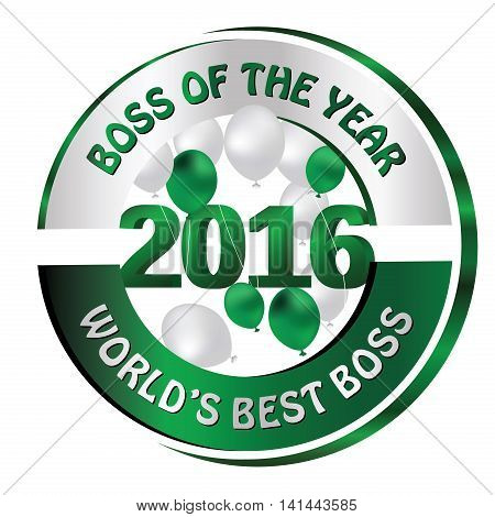 The Boss of the Year. World's best boss 2016 -  sticker / label / ribbon with balloons