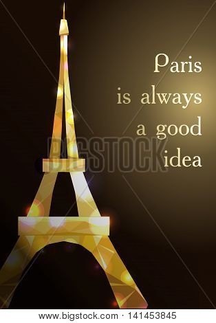 Eiffel tower concept gold diamante design on dark background. Text Paris is good idea. Golden symbol of France and Paris. Iron shane design. Vector illustration.