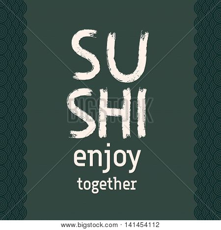 Poster with sushi lettering on white background. Japanese traditional cuisine banner. White text - sushi enjoy together for sushi bar. Vector illustration stock vector.
