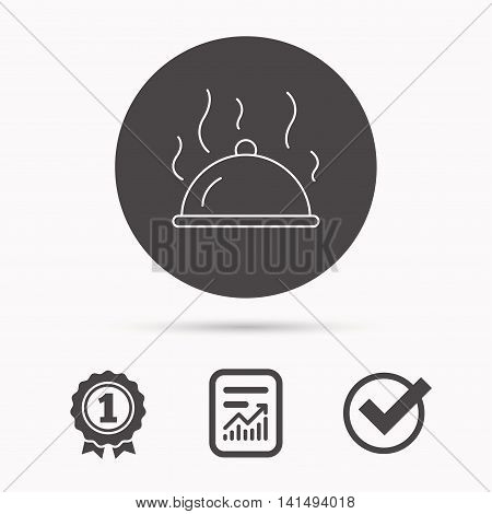 Restaurant cloche platter icon. Hot food sign. Report document, winner award and tick. Round circle button with icon. Vector