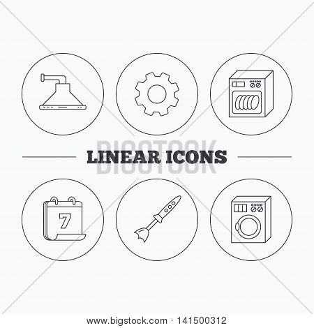 Dishwasher, washing machine and blender icons. Kitchen hood linear sign. Flat cogwheel and calendar symbols. Linear icons in circle buttons. Vector