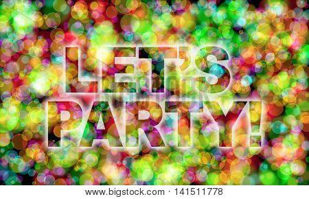 Let's party! word on colorful bokeh background