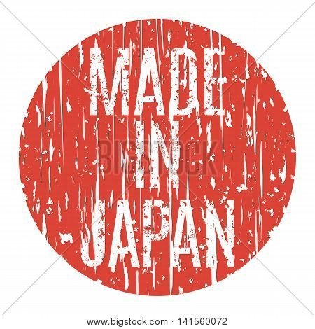 Vector illustration. The inscription Made in Japan against the backdrop of the Japanese flag. In grunge style.
