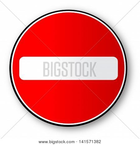A large round red traffic no entry sign